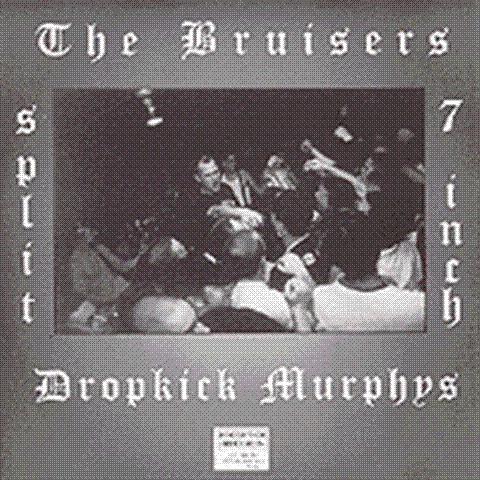 Dropkick Murphys/Bruisers Split