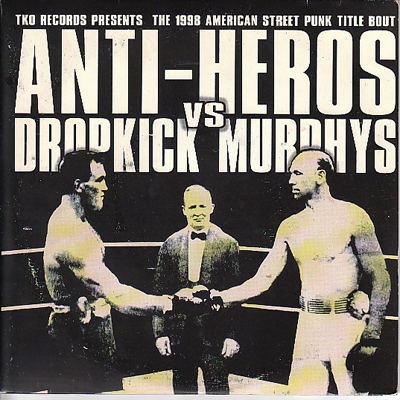 Dropkick Murphys/Anti-Heros Split