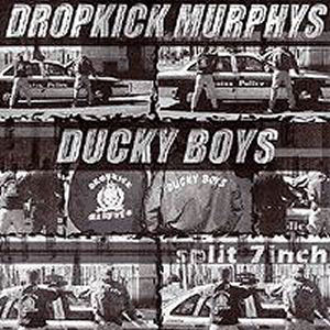 Dropkick Murphys/Ducky Boys Split